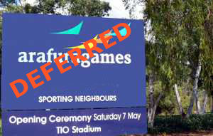 Arafura games defered